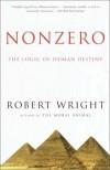 Nonzero: The Logic of Human Destiny - Robert Wright