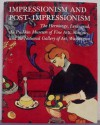 Impressionism and Post-Impressionism: The Hermitage, Lenningrad, the Pushkin Museum of Fine Arts, Moscow, and the National Gallery of Art, Washington - William James Williams, Marina Bessonova, Lane Park
