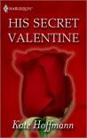 His Secret Valentine - Kate Hoffmann