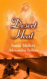 Desert Heat (Silhouette Special Products S.) - Susan Mallery, Alexandra Sellers