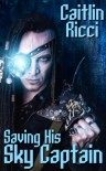 Saving His Sky Captain - Caitlin Ricci