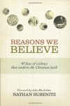 Reasons We Believe: 50 Lines of Evidence That Confirm the Christian Faith - Nathan Busenitz
