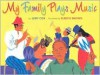 My Family Plays Music - Judy Cox,  Elbrite Brown (Illustrator)
