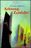 Achtung, Zeitfalle! - Andreas Schlüter, Karoline Kehr