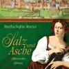 Salz und Asche - Martha Sophie Marcus (Autor), Saskia Kästner (Sprecher)