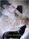 Kiss of the Silver Wolf - Sharon Buchbinder