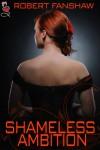 Shameless Ambition - Robert Fanshaw