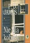 Nie dla kobiety  - P.D. James