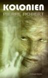Kolonien - Pierre Robert