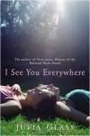 I See You Everywhere - Julia Glass
