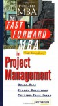 The Fast Forward MBA in Project Management: Quick Tips, Speedy Solutions, and Cutting-Edge Ideas - Eric Verzuh