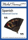 Michel Thomas Advanced Course Spanish - Michel Thomas