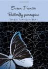 Butterfly Porcupine - Susan Francis