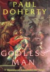 The Godless Man (Alexander Mysteries 2) - P.C. Doherty