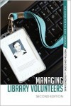 Managing Library Volunteers: 2nd Ed. - Preston Driggers, Eileen Dumas