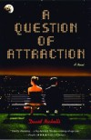 A Question of Attraction - David Nicholls