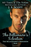 The Billionaire's Salvation ~ Max - J.S. Scott