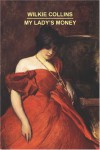 My Lady's Money - Wilkie Collins
