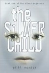 The Silver Child - Cliff McNish