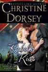 The Rebel's Kiss - Christine Dorsey