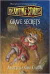 Grave Secrets: Deadtime Stories - Annette Cascone,  Gina Cascone