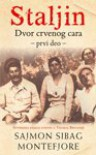 Staljin - dvor crvenog cara - Deo 1 - Simon Sibag Montefjore