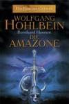 Die Amazone - Wolfgang Hohlbein, Bernhard Hennen