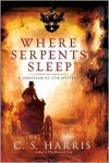 Where Serpents Sleep: A Sebastian St. Cyr Mystery - C.S. Harris