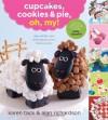 Cupcakes, Cookies & Pie, Oh, My! - Alan    Richardson, Karen Tack