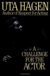 A Challenge For The Actor - Uta Hagen