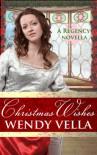 Christmas Wishes (Regency Novella) - Wendy Vella