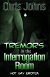 Tremors in the Interrogation Room - Chris Johns