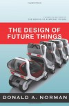 The Design of Future Things - Donald A. Norman