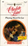 Playing Hard to Get - Charlotte Lamb