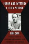 Furor & Mystery and Other Writings - Rene Char,  Nancy Kline (Translator),  Mary Ann Caws (Translator),  Sandra Bermann (Introduction),  Preface by Marie-Claude Char