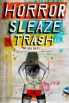 Horror Sleaze Trash - Ben John Smith