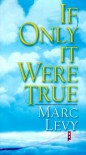 If Only It Were True - Marc Levy, Jeremy Leggatt