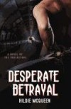 Desperate Betrayal - Hildie McQueen