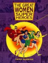 The Great Women Superheroes - Trina Robbins