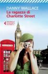 La ragazza di Charlotte Street (Universale economica) (Italian Edition) - Danny Wallace