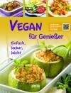 Vegan für Genießer - -