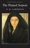 Plumed Serpent (Wordsworth Classics) - D. H. Lawrence