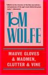 Mauve Gloves & Madmen, Clutter & Vine - Tom Wolfe