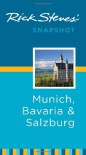 Rick Steves' Snapshot: Munich, Bavaria & Salzburg (Rick Steves' Snapshot) - Rick Steves