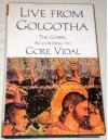 Live from Golgotha - Gore Vidal