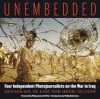 Unembedded: Four Independent Photojournalists on the War in Iraq - Ghaith Abdul-Ahad, Thorne Anderson, Kael Alford