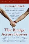 The Bridge Across Forever: A True Love Story - Richard Bach