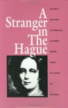 A Stranger in the Hague: The Letters of Queen Sophie of the Netherlands to Lady Malet, 1842-1877 - S.W. Jackman, Hella S. Haasse, Sophie of Württemberg