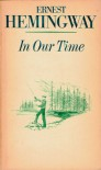 In Our Time: Stories - Ernest Hemingway