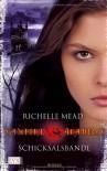 Schicksalsbande  - Richelle Mead, Michaela Link